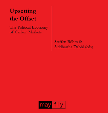 Upsetting the Offset: the political economy of carbon markets
